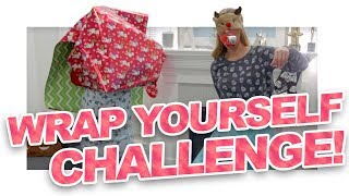 Wrap Yourself Sister Challenge!