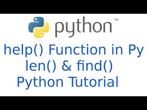 Function usage help(), len() & find() in python   Python Tutorial in hindi