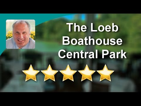 The Loeb Boathouse Central Park New York Wonderful Five Star Review by Tyler L.