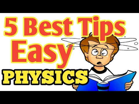 Best & Easy Methods for study of PHYSICS