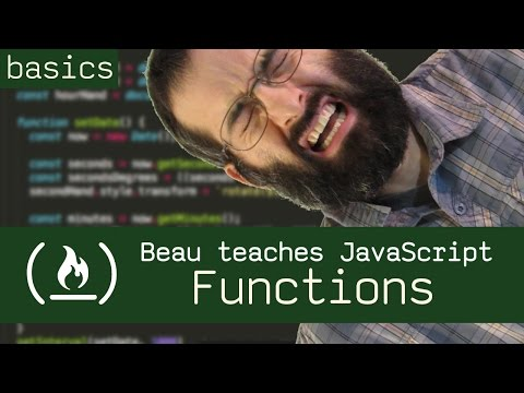 Functions - Beau teaches JavaScript