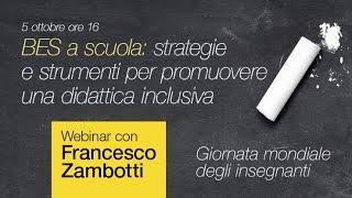 BES a scuola: strategie per una didattica inclusiva - Webinar con Francesco Zambotti
