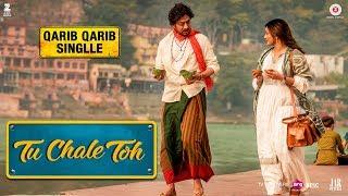 Tu Chale Toh | Qarib Qarib Singlle | Irrfan | Parvathy | Papon | Rochak Kohli