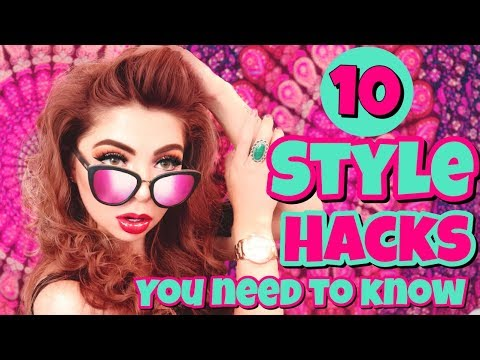 10 STYLE HACKS EVERY GIRL SHOULD KNOW ♥