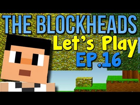 Let's Play The Blockheads - Ep. 16