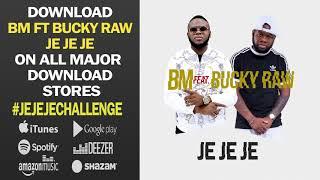 Bm Ft Bucky Raw - Je Je Je (audio) #jejejechallenge