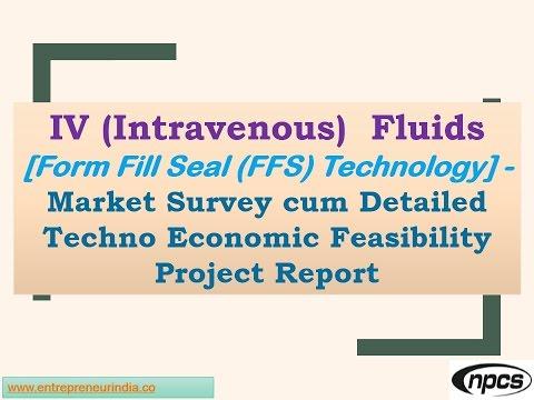 IV Fluids (FFS) Technology - Market Survey cum Detailed Techno Economic Feasibility Project Report