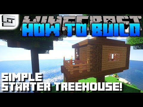 Minecraft | How To Build | SIMPLE STARTER TREEHOUSE