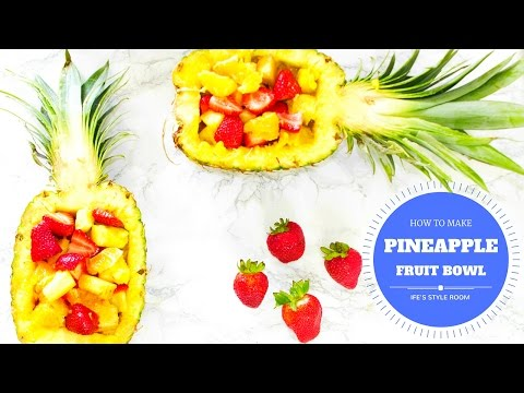 HOW TO MAKE A PINEAPPLE FRUIT BOWL 2016
