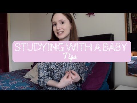 TIPS FOR STUDYING WITH A BABY