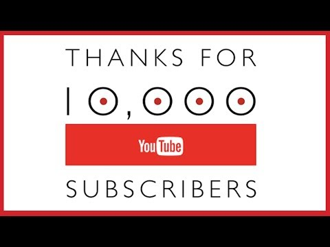 A couple of announcements; about to hit 10,000 subscribers!