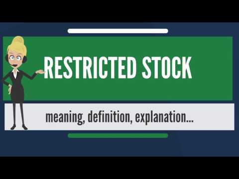 What is RESTRICTED STOCK? What does RESTRICTED STOCK mean? RESTRICTED STOCK meaning & explanation