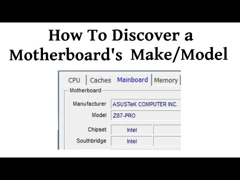 How To Discover Your Motherboard's Make And Model