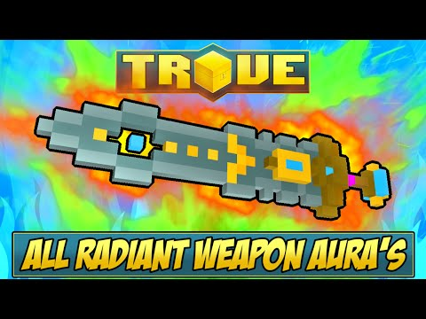 HOW TO GET ALL RADIANT WEAPON AURA'S ✪ Trove Radiant Aura Tutorial & Guide