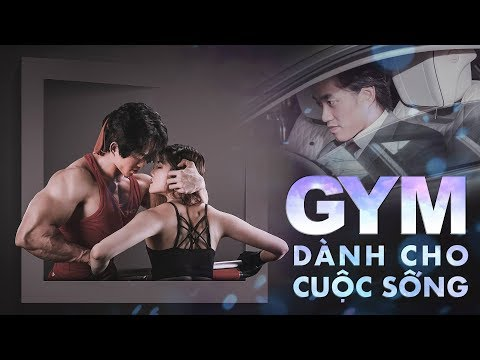 Xxx Mp4 Gym Dành Cho Cuộc Sống MV GYM Nhạc THOL 3gp Sex