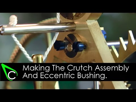 How To Make A Clock In The Home Machine Shop - Part 20 - The Crutch Assembly And Eccentric Bushing