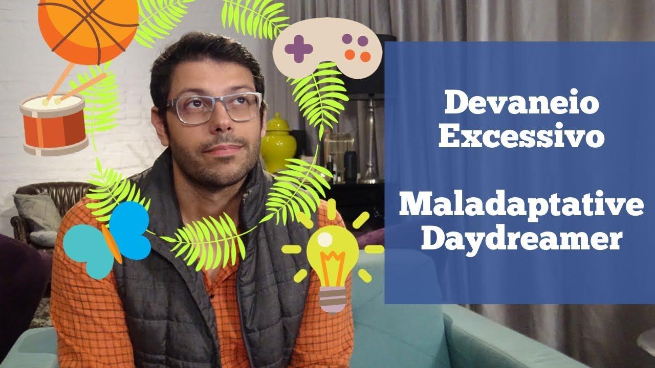 Devaneio Excessivo (Maladaptative Daydreamer) | Fred Mattos