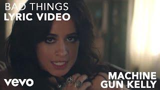 Machine Gun Kelly x Camila Cabello - Bad Things (Lyric Video)