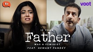 If Your Father Was A Feminist | Ft Hemant Pandey | Being Indian