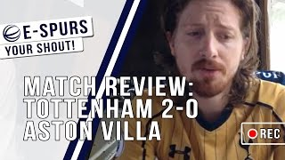 e-Spurs Your Shout: Tottenham 2-0 Aston Villa - Match Review