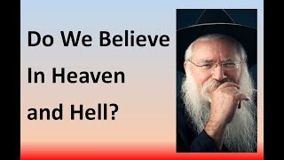Rabbi Manis Friedman - Do we believe in Heaven and Hell?