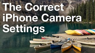 The Correct iPhone Camera Settings For Stunning Photos