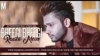 Bheegi Bheegi Raaton Mein | Remix | Stebin Ben | Aftermorning