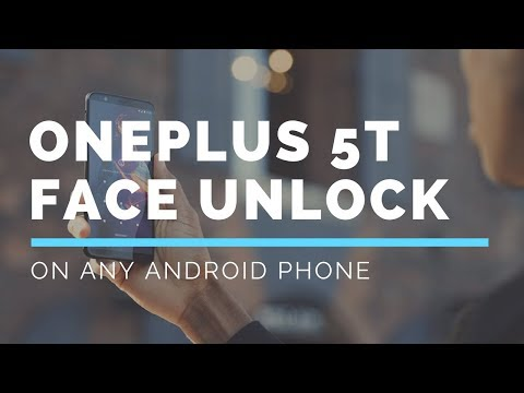 How to Enable OnePlus 5T Face Unlock on Any Phone