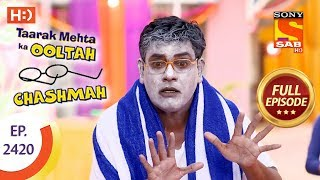 Taarak Mehta Ka Ooltah Chashmah - Ep 2420 - Full Episode - 9th March, 2018
