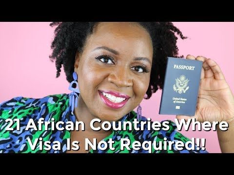 21 Visa Free & Visa on Arrival African Countries For US Citizens | It's Iveoma