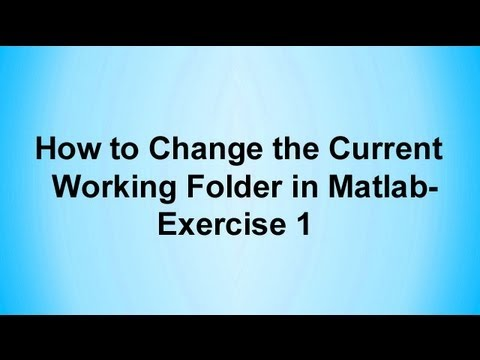How to Change the Current Working Folder in Matlab -Exercise 1
