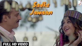Sadke Jawaan | SP CHAUHAN | Palak Muchhal , Kamal Khan | Full Hd Video Song |
