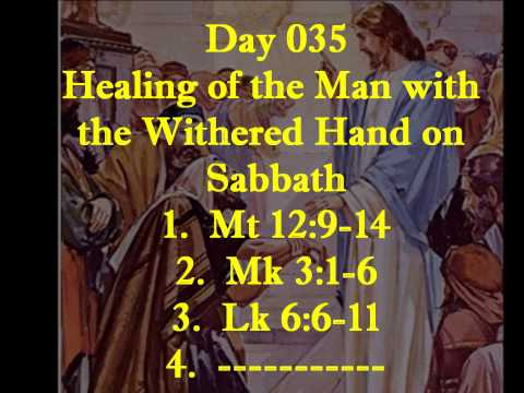 Day 035:  Jesus' Heals the Man with the Withered Hand on Sabbath