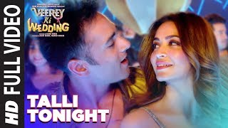 Talli Tonight Full Video Song | VEEREY KI WEDDING | Meet Bros, Deep Money, Neha Kakar | T-Series