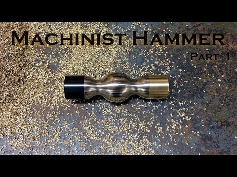 Machinist Hammer - Part 1
