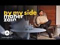 Maher Zain - By My Side | ماهر زين (Official Lyrics 2016)