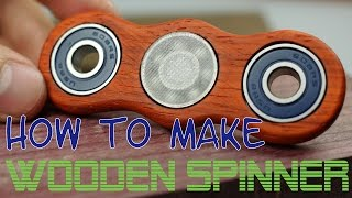 How to make a wooden fidget spinner