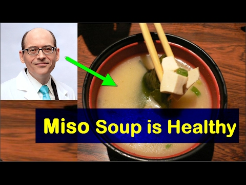 Miso Soup is Healthy  for You ?   Dr Michael Greger