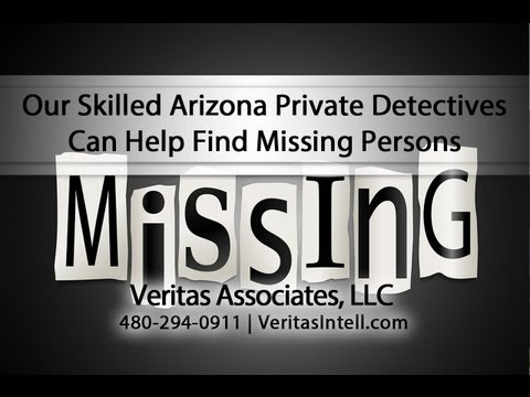 Our Skilled Arizona Private Detectives Can Help Find Missing Persons