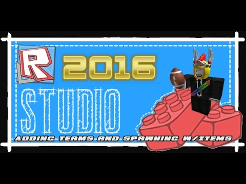 2016-2017 ROBLOX Studio Tutorial - Adding in TEAMS & SPAWNING with Items