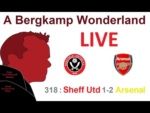 ABW Live : 318 - Sheffield Utd 1-2 Arsenal (FA Cup) *An Arsenal Podcast