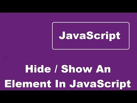 How To Show And Hide An Element Using JavaScript
