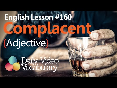 English Lesson # 160 – Complacent (Adjective) - Learn English Pronunciation & Vocabulary.
