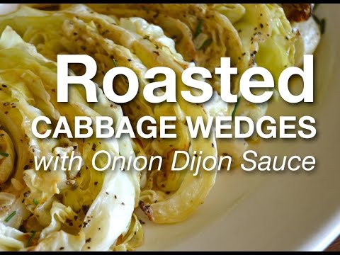 Roasted Cabbage Wedges with Onion Dijon Sauce - AnOregonCottage.com
