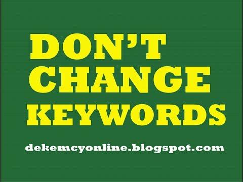 DON'T CHANGE THE KEYWORDS