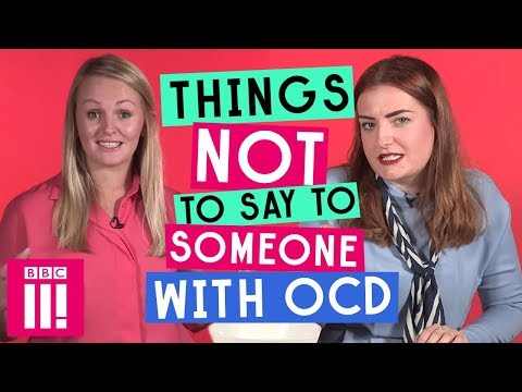 Things Not To Say To Someone With OCD