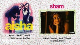 Sham - Official Audio Song | Aisha| Amit Trivedi| Javed Akhtar