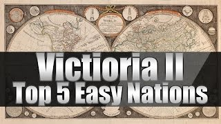 Download Victoria 2 Tutorials ″Top 5 Easiest Nations to Start As″ Video