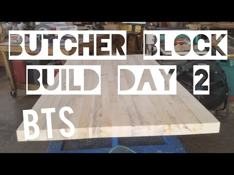 Butcher Block Table Build - Day 2 Behind The Scenes