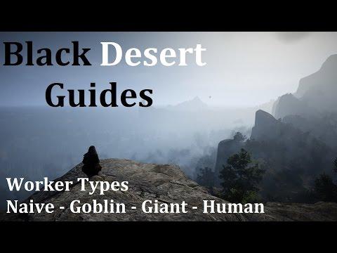 Black Desert Online Guide - Worker Types - Naive Goblin Giant Human